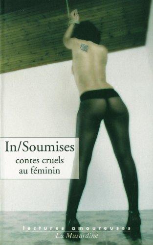 In/Soumises : Contes cruels au féminin (Lectures amoureuses) por Wendy Delorme