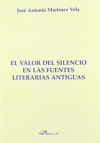 El valor del silencio en las fuentes literarias antiguas (Colección Monografías de Derecho Romano. Sección Derecho Público y Privado Romano)