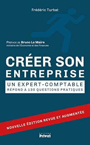 Créer son entreprise: Un expert-comptable répond à 130 questions (SOCIETE ET ACTU) par Frédéric Turbat