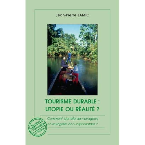 Tourisme durable : utopie ou réalité ? : Comment identifier les voyageurs et voyagistes éco-responsables ? (Tourismes et sociétés)