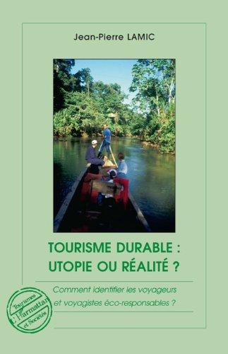 Livres gratuits en ligne Tourisme durable : utopie ou réalité ? : Comment identifier les voyageurs et voyagistes éco-responsables ? pdf ebook