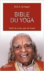 La Bible Du Yoga : bible du yoga bks iyengar yehudi menuhin ~ Pogadajmy.info Styles, Décorations et Voitures