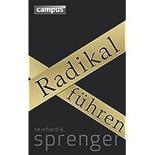 Radikal führen: plus E-Book inside (ePub, mobi oder pdf)
