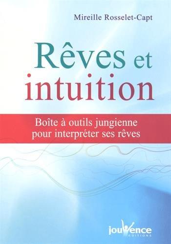 Rêves et intuition : Boîte à outil jungienne pour interpréter ses rêves