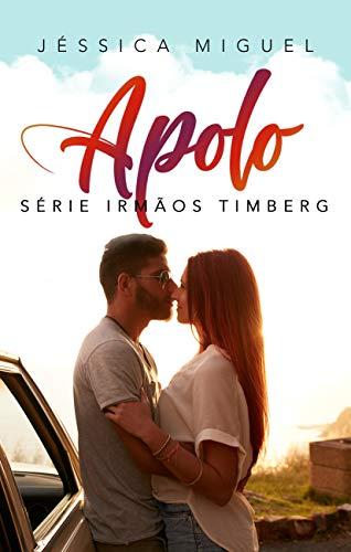 Apolo (Irmãos Timberg Livro 2) (Portuguese Edition) por Jéssica Miguel