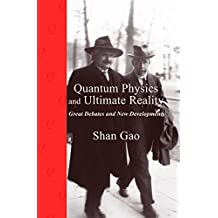Quantum Physics and Ultimate Reality: Great Debates and New Developments (English Edition)