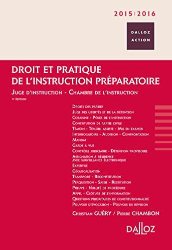 Droit et pratique de l'instruction préparatoire 2015/2016. Juge d'instruction - Chambre de l'instr.: Juge d'instruction - Chambre de l'instruction