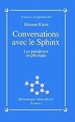 Conversations avec le sphinx : Les paradoxes en physique