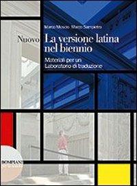 La versione latina nel biennio. Vol. unico. Per i Licei e gli Ist. magistrali