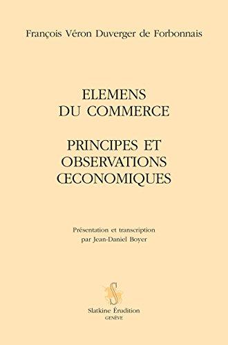 Elemens du commerce : Principes et observations oeconomiques