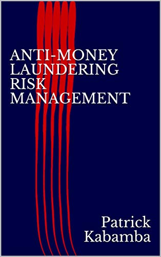 ANTI-MONEY LAUNDERING RISK MANAGEMENT (English Edition)