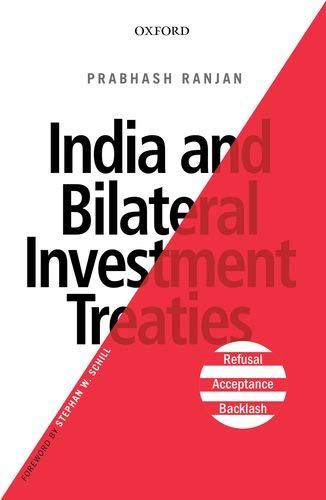 India and Bilateral Investment Treaties: Refusal, Acceptance, Backlash