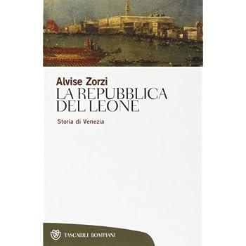 La Repubblica Del Leone. Storia Di Venezia