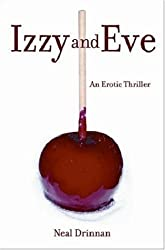 Izzy and Eve: An Erotic Thriller by Neal Drinnan (2006-09-07)