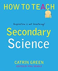 Secondary Science: Respiration is not breathing! (Phil Beadle's How To Teach Series)