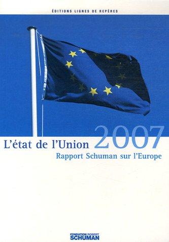 L'état de l'Union : Rapport Schuman 2007 sur l'Europe