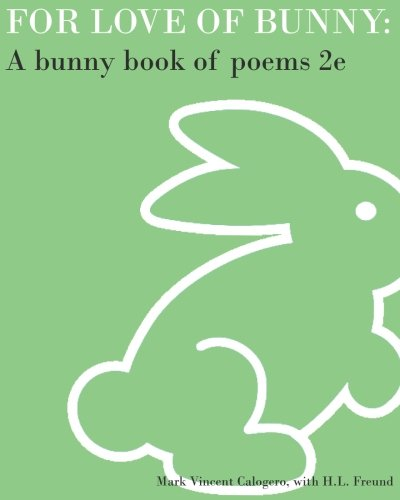For Love of Bunny: A Bunny Book of Poems 2e