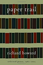 Paper Trail: Selected Prose, 1965-2003 by Richard Howard (2004-10-26)