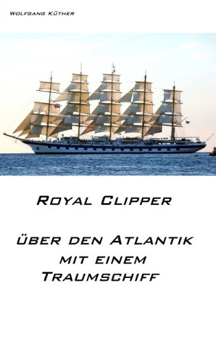 royal-clipper-uber-den-atlantik-mit-einem-traumschiff-german-edition