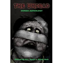 The Undead: Zombie Anthology