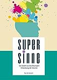 SUPERSINNE: Das System zur beschleunigten Entwicklung der Intuition