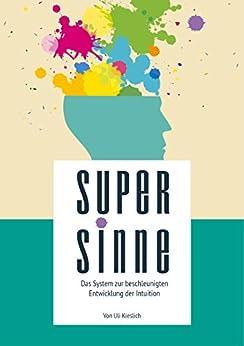 supersinne-das-system-zur-beschleunigten-entwicklung-der-intuition