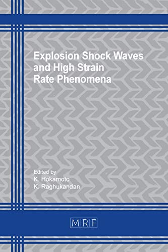 Explosion Shock Waves and High Strain Rate Phenomena (Materials Research Proceedings, Band 13)