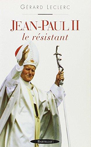 Jean-Paul II : Le résistant