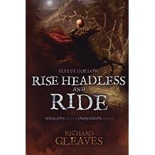 Sleepy Hollow: Rise Headless and Ride (Jason Crane) (Volume 1) by Richard Gleaves (2014-01-28)