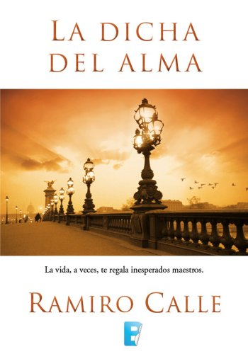 La dicha del alma por Ramiro Calle
