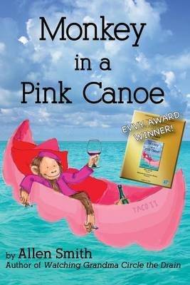 [(Monkey in a Pink Canoe)] [By (author) W Allen Smith] published on (April, 2014)