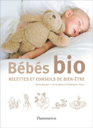 Bébés bio : Recettes et conseils de bien-être