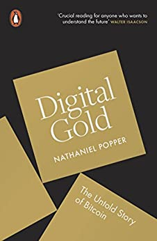 Digital Gold: The Untold Story of Bitcoin (English Edition) de [Popper, Nathaniel]