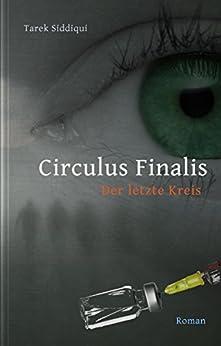 Circulus Finalis - Der letzte Kreis (German Edition) by [Siddiqui, Tarek]