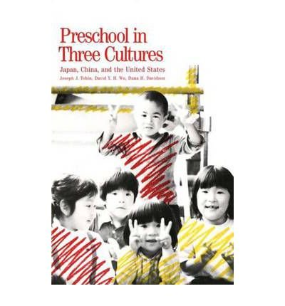 By Jospeh J Tobin ; Joseph T Tobin ; Dana H Davidson ; David Y H Wu ; David H Davidson ( Author ) [ Preschool in Three Cultures: Japan, China and the United States (Revised) By Jan-1991 Paperback