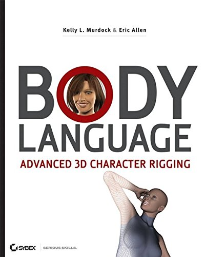 Body Language: Advanced 3D Character Rigging por Kelly L. Murdock