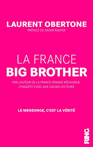 La France Big Brother par Laurent Obertone