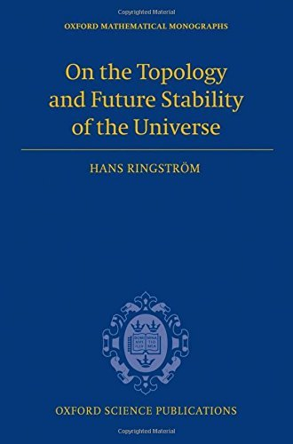 On the Topology and Future Stability of the Universe (Oxford Mathematical Monographs) by Hans Ringstr?m (2013-05-23)