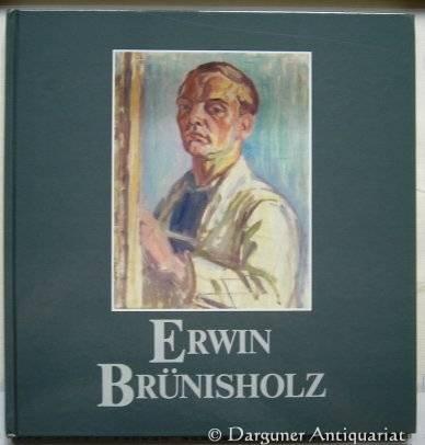 Erwin Brünisholz: 1908-1943. Aquarelle und Zeichnungen