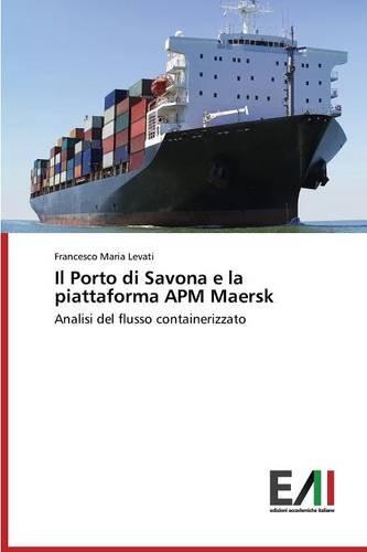 il-porto-di-savona-e-la-piattaforma-apm-maersk-analisi-del-flusso-containerizzato