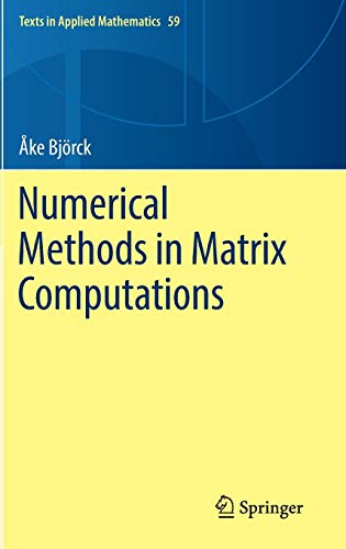 Numerical Methods in Matrix Computations (Texts in Applied Mathematics, Band 59) (Software Matrix)