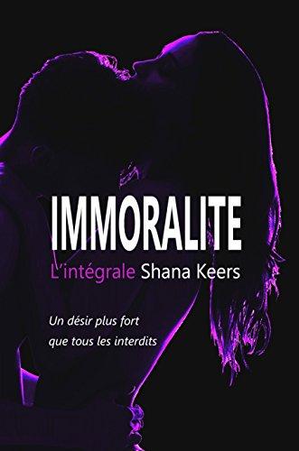 IMMORALITE - L'intégrale (Nouvelle édition) par Shana Keers