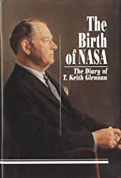 The Birth of Nasa: The Diary of T. Keith Glennan (NASA SP-4105)