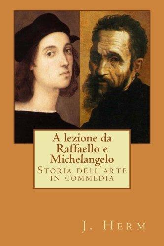 a-lezione-da-raffaello-e-michelangelo-storia-dellarte-in-commedia