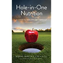 Hole-in-One Nutrition: A guide to fueling better golf (English Edition)