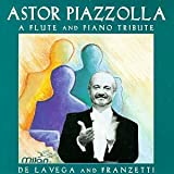 Astor Piazzolla: A Flute and Piano Tribute by Jorge De La Vega