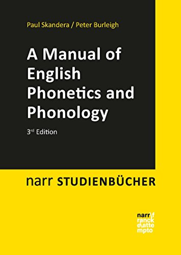 A Manual of English Phonetics and Phonology: Twelve Lessons with an Integrated Course in Phonetic Transcription (narr studienbücher) (English Edition)