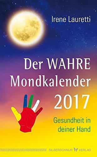 Livres Couvertures de Der WAHRE Mondkalender 2017: Gesundheit in deiner Hand