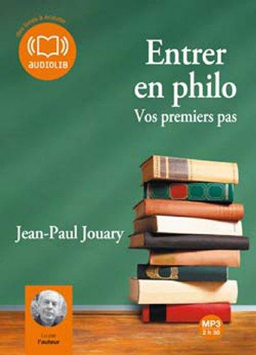 Entrer en philo (cc) - Audio livre 1CD MP3 220 Mo par Jean-Paul Jouary