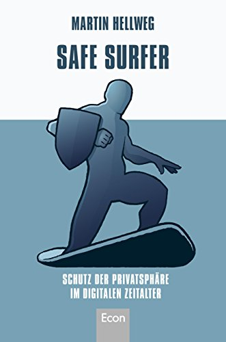 Safe Surfer - 52 Tipps zum Schutz Ihrer Privatsphäre im digitalen Zeitalter
